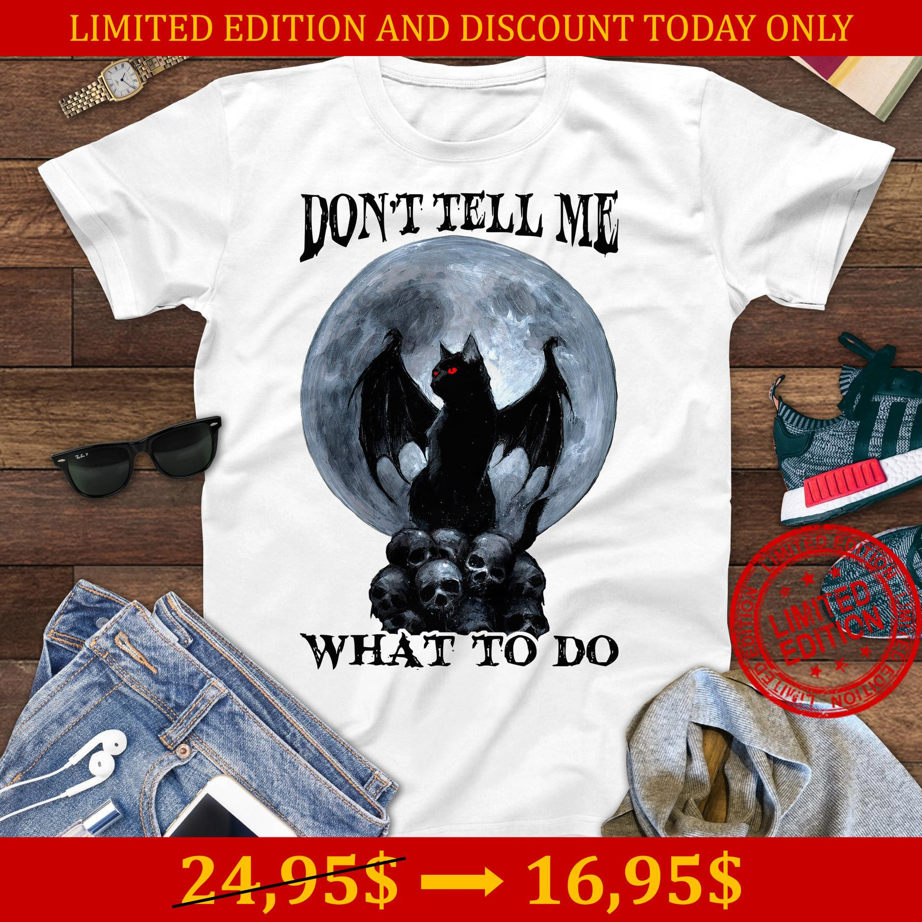 Batcat Don't Tell Me What To Do Shirt