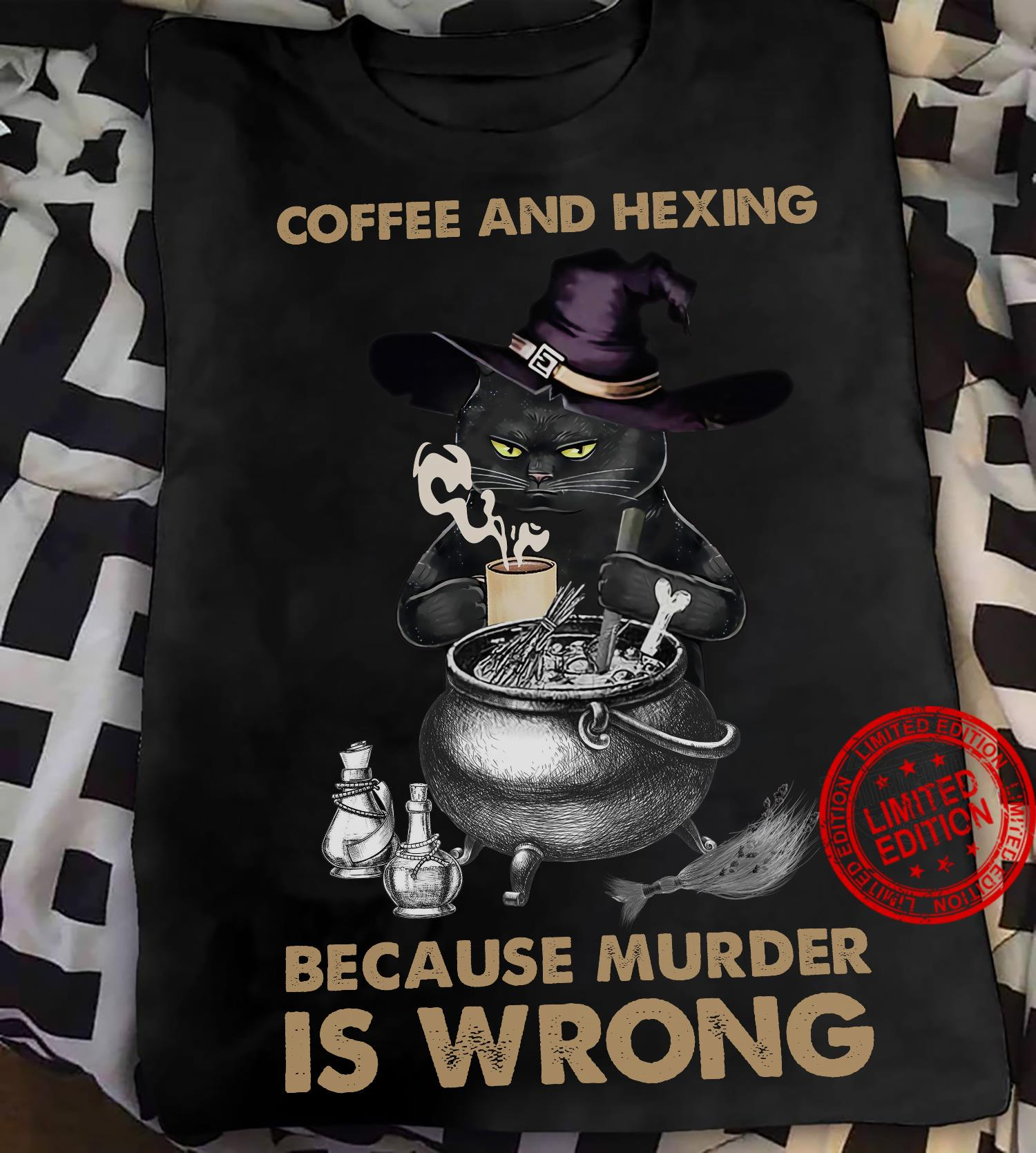 Cat Coffee And Hexing Because Murder Is Wrong Shirt