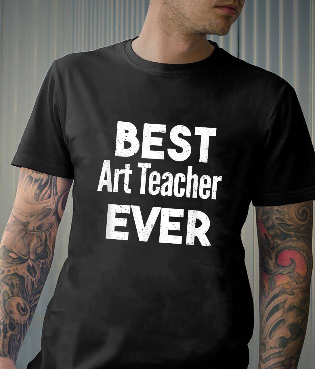Distressed Best artteacher Ever Shirt