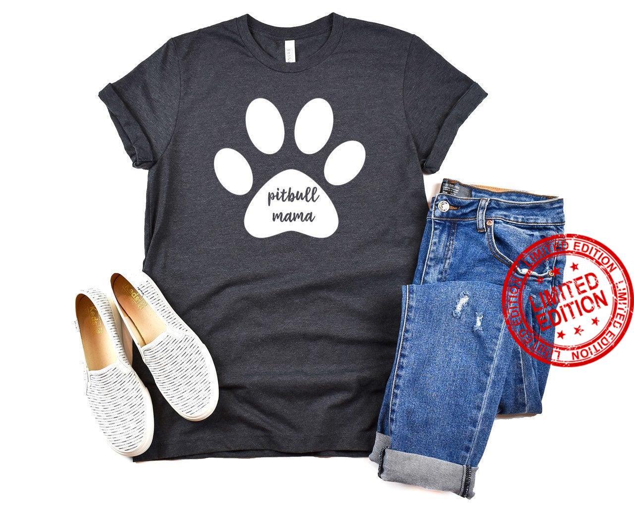 Dog Mom Pitbull Mama cute animal lover shirt