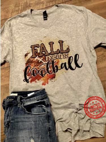 Fall Means Football Shirt