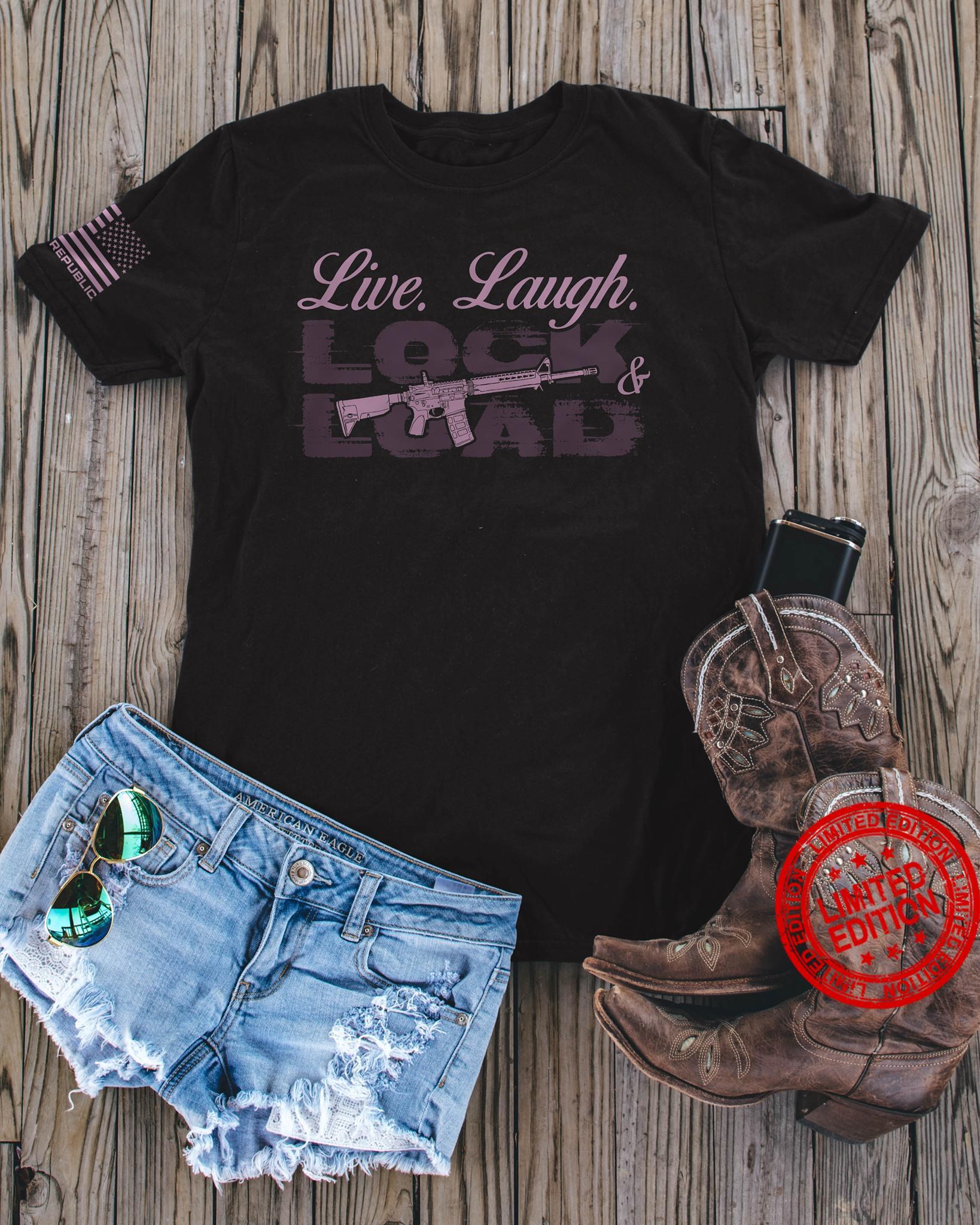 Live Laugh Lock Load Shirt