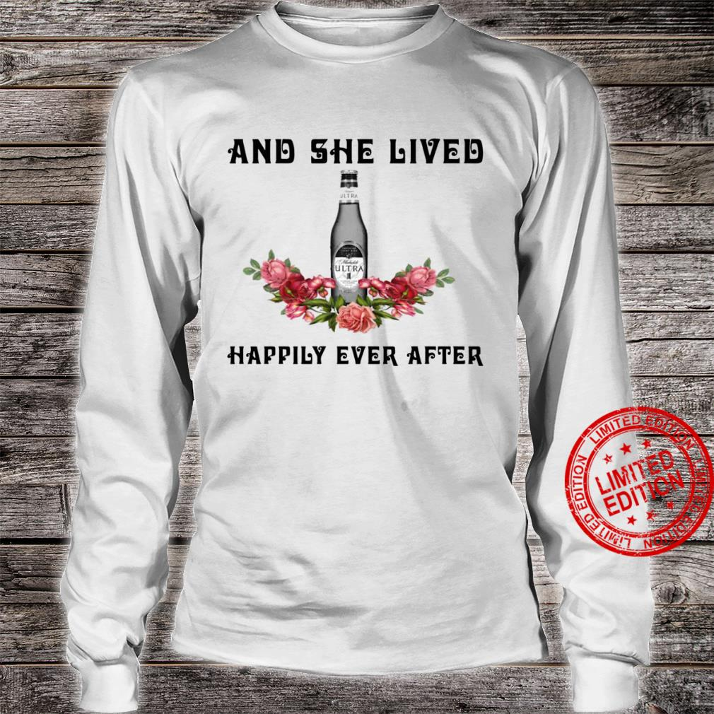 Michelob Ultra And She Lived Happily Ever After shirt long sleeved