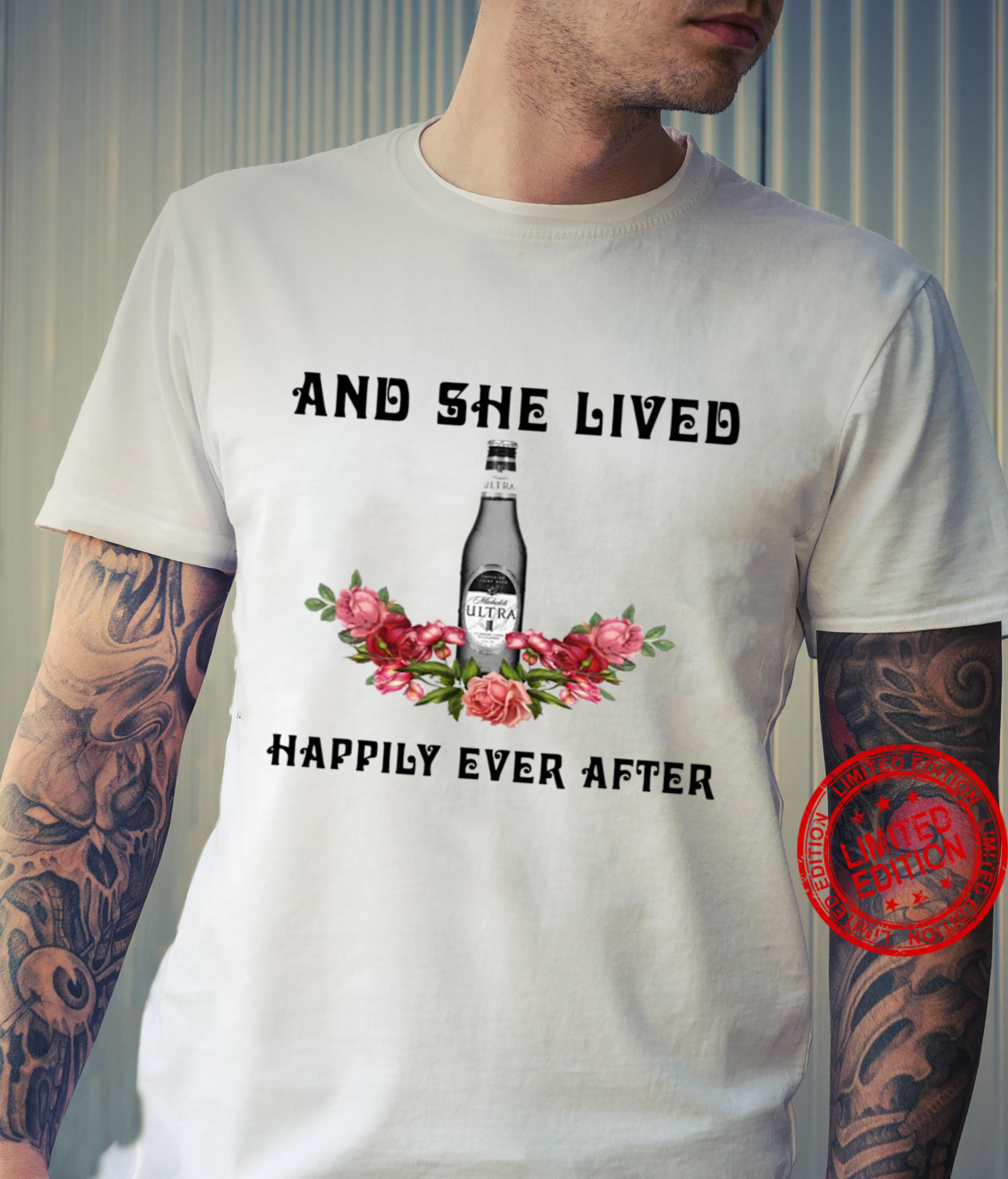 Michelob Ultra And She Lived Happily Ever After shirt