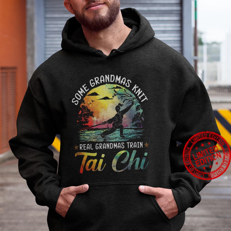 Some Grandmas Knit Real Grandmas Train Tai Chi Shirt hoodie