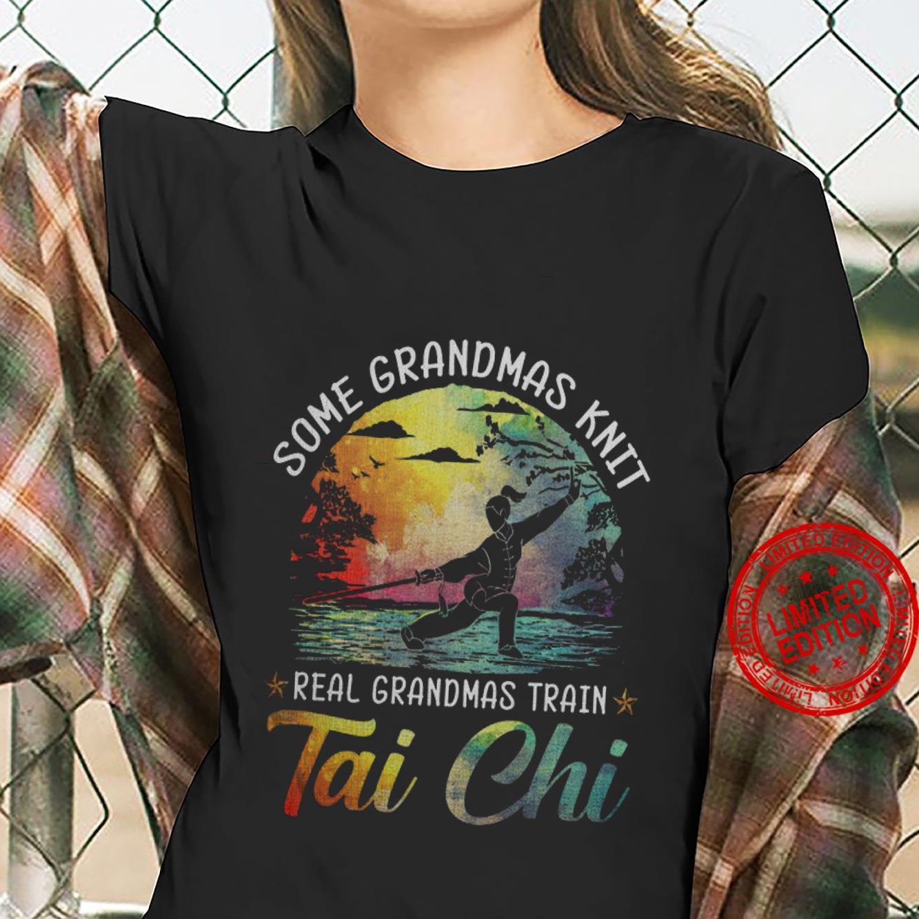 Some Grandmas Knit Real Grandmas Train Tai Chi Shirt ladies tee
