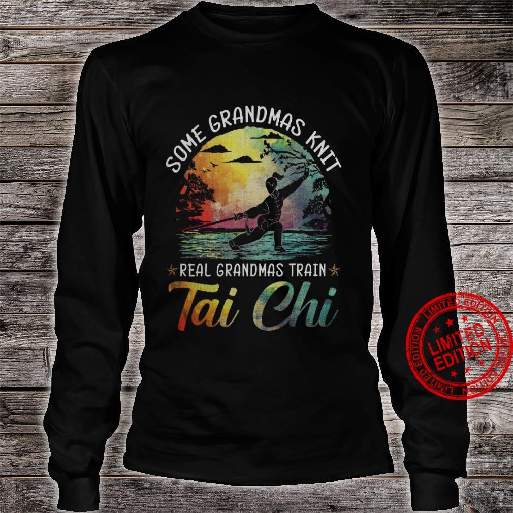 Some Grandmas Knit Real Grandmas Train Tai Chi Shirt long sleeved