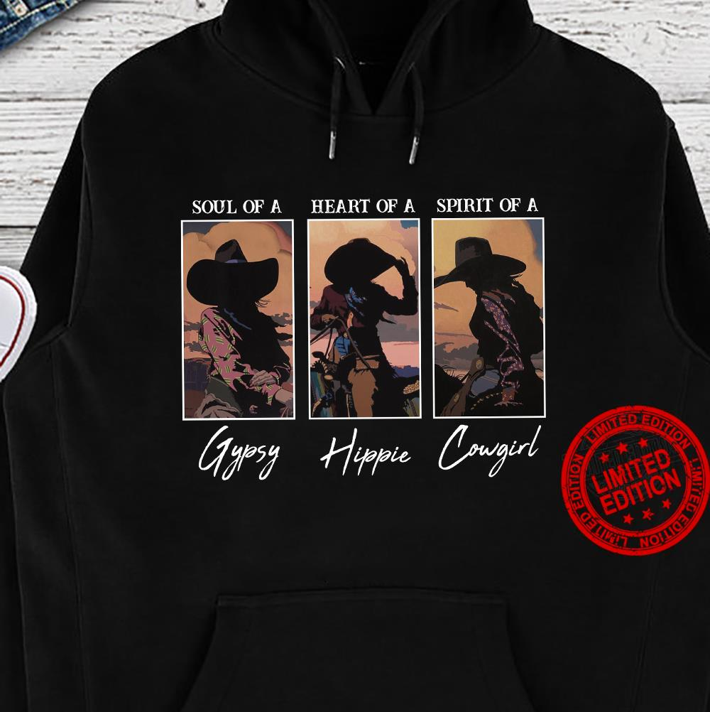 Sould Of A Heart Of A Spirit Of A Gypsy Hippie Cowgirl Shirt