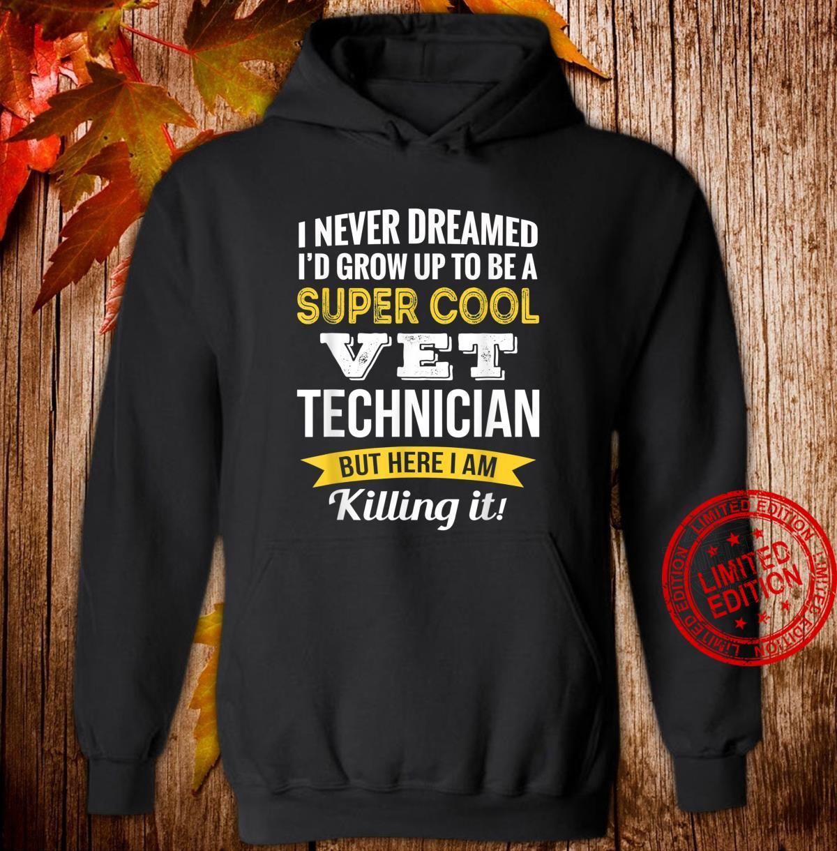 Super Cool Vet Technician Shirt hoodie