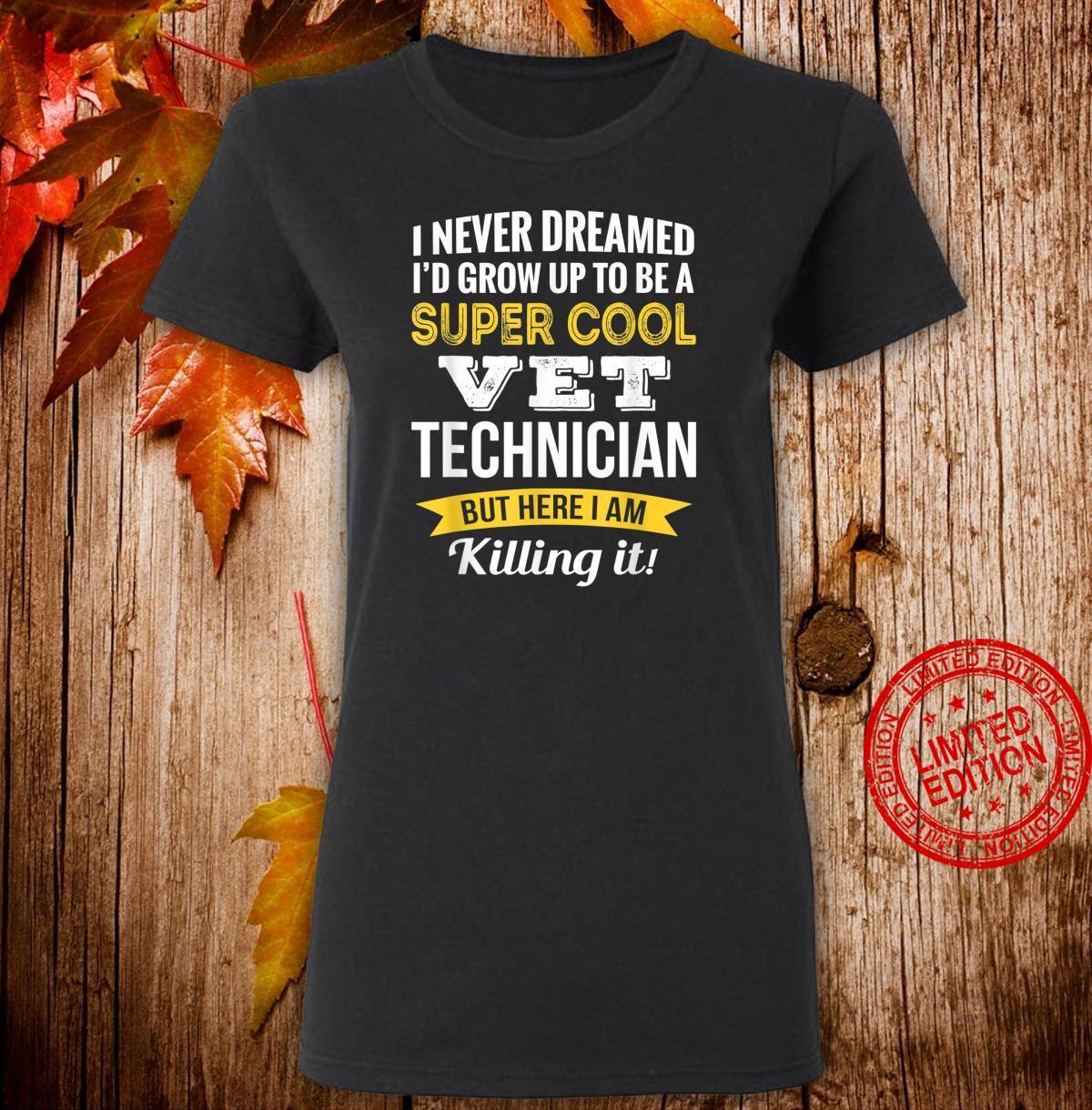 Super Cool Vet Technician Shirt ladies tee