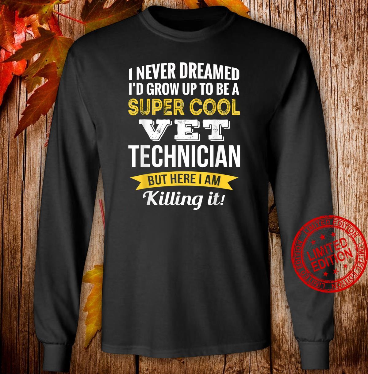 Super Cool Vet Technician Shirt long sleeved