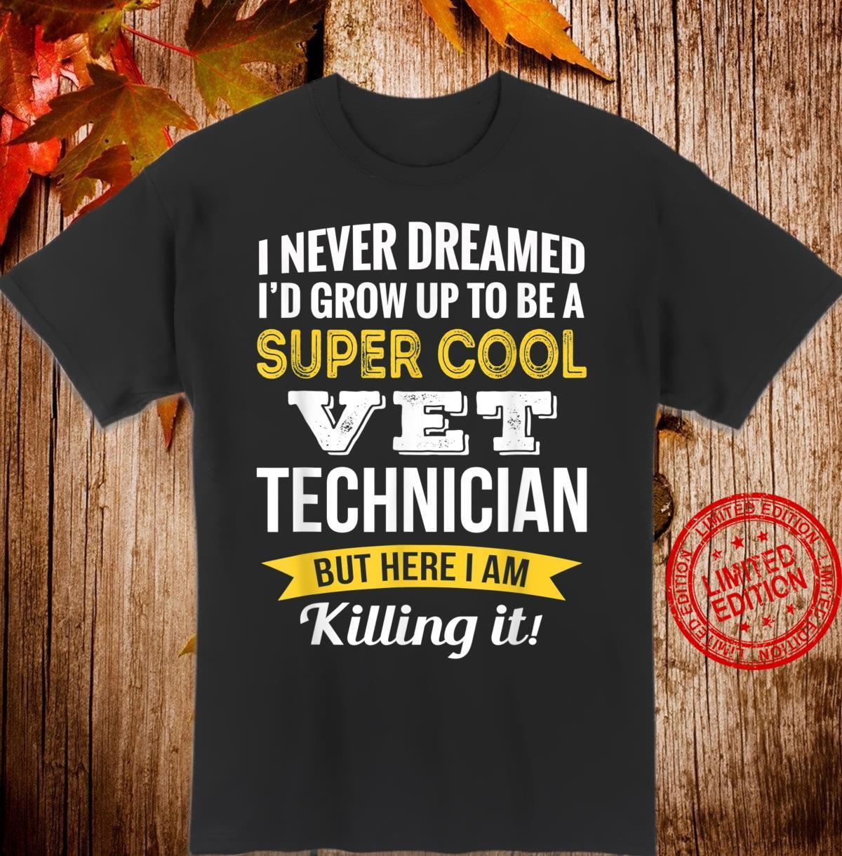 Super Cool Vet Technician Shirt