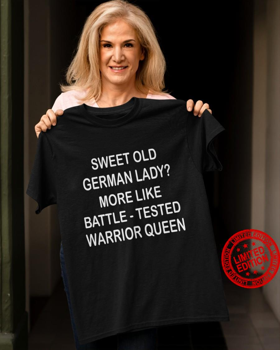 Sweet Old German Lady More Like Battle Tested Warrior Queen Shirt