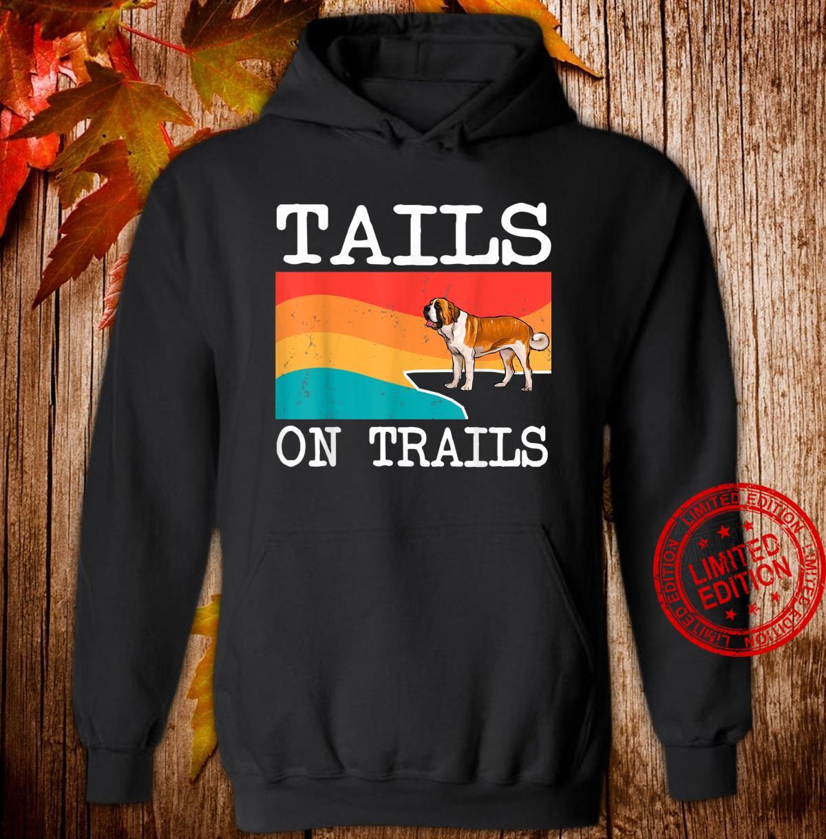Tails On Trails St. Bernard Dog Hiking Shirt hoodie