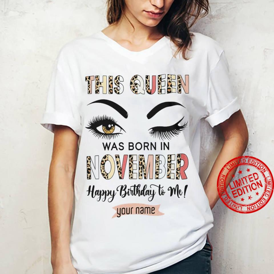 This Queen Was Born In November Happy Birthday To Me Shirt ladies tee