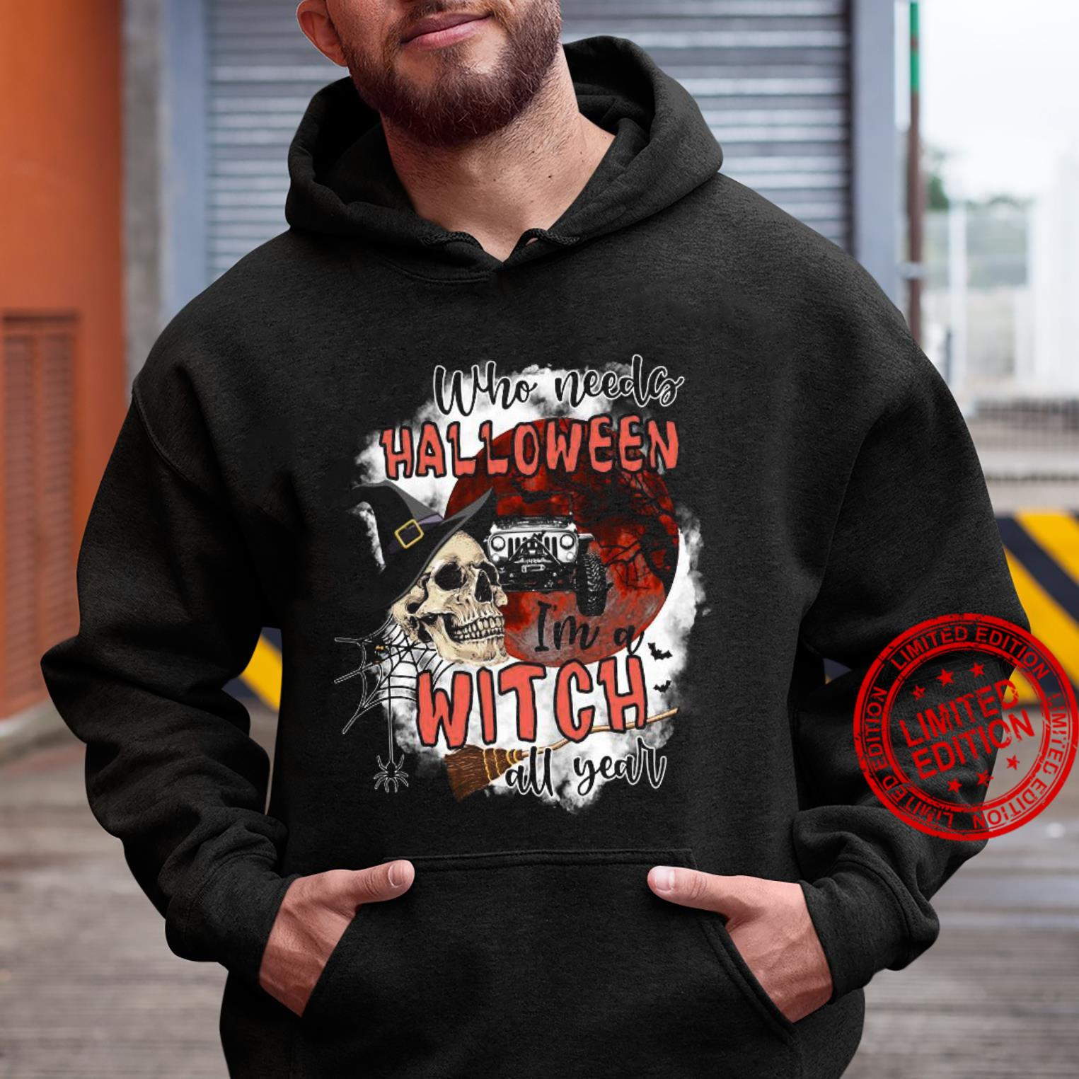 Who Needs Halloween I'm A Witch All Year Shirt hoodie