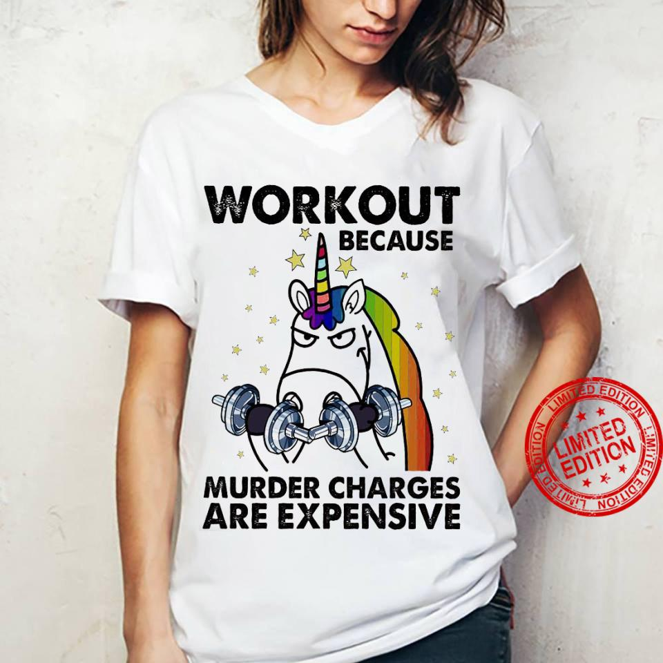 Workout Because Murder Charges Are Expensive Shirt ladies tee