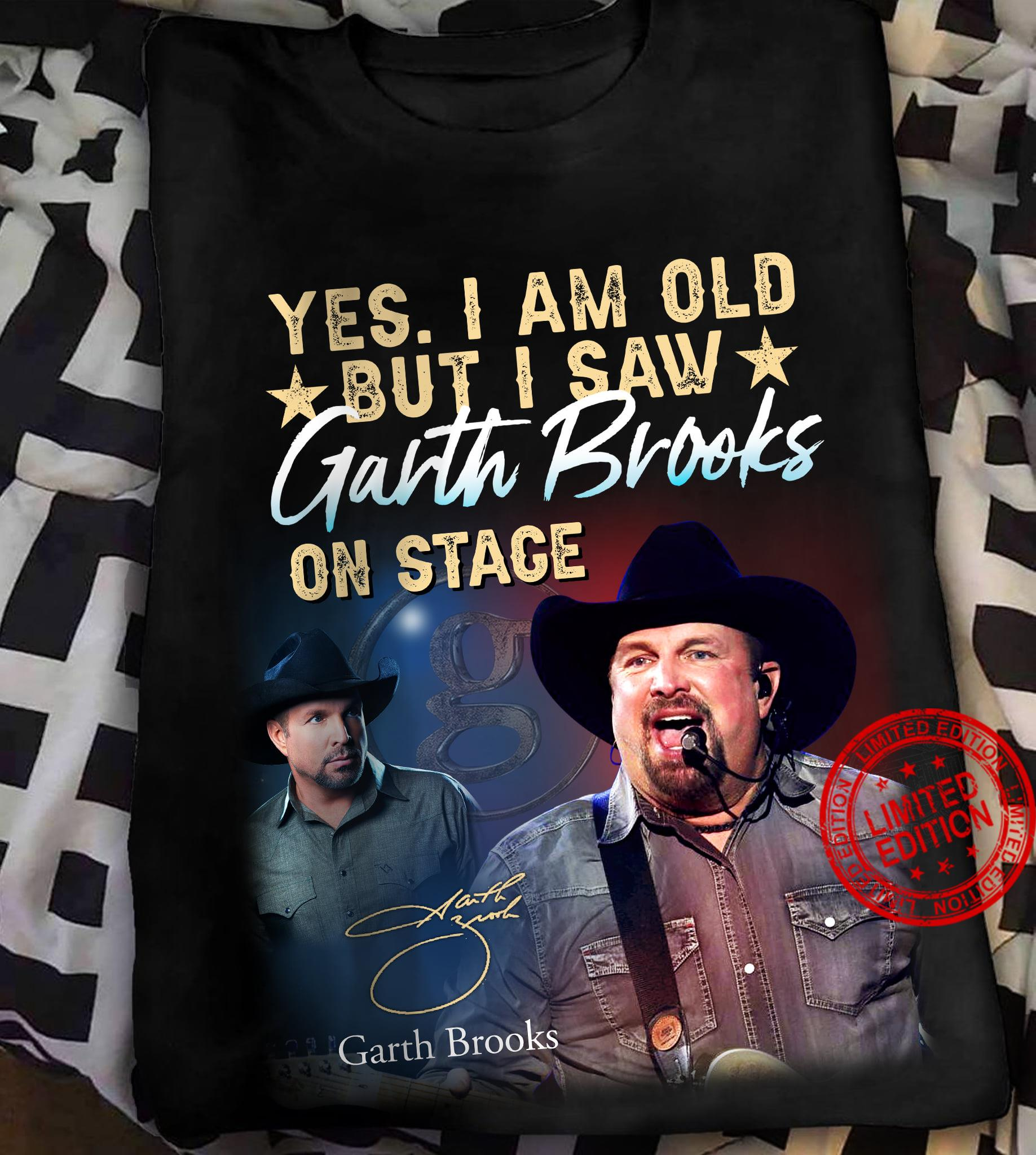 Yes I Am Old But I Saw Garth Brooks On Stage Shirt