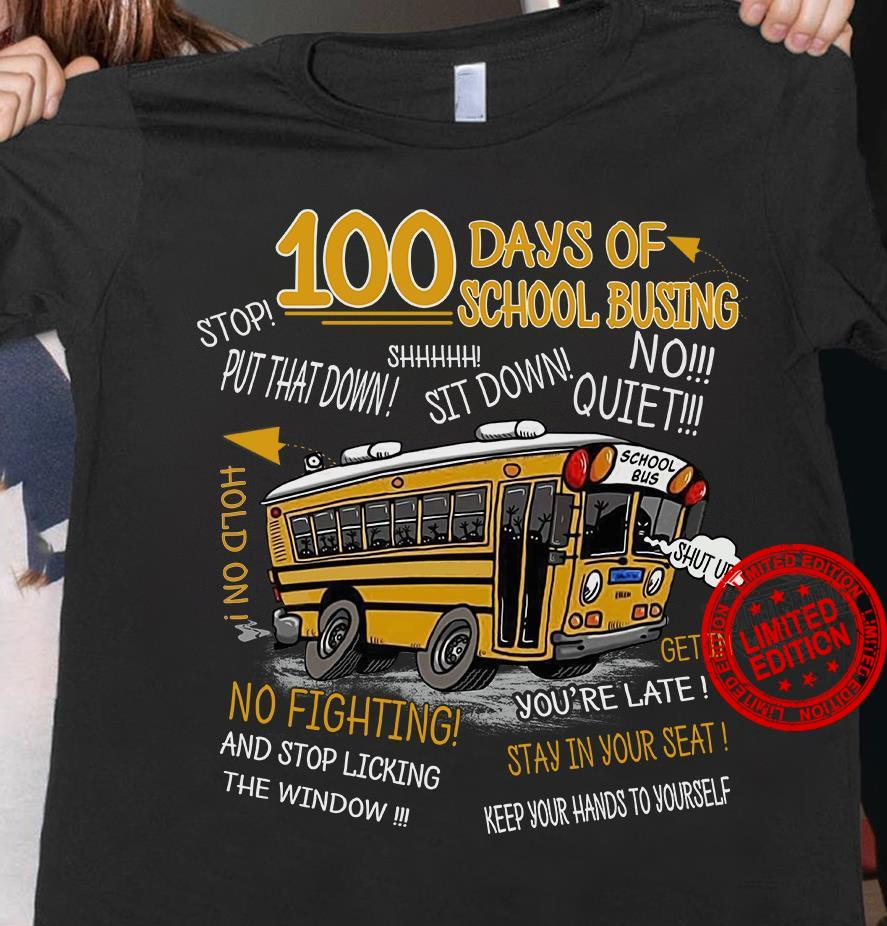 100 Days Of School Busing No Fighting And Stop Licking The Window Shirt