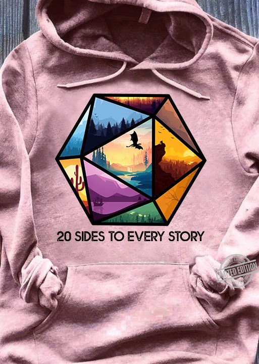 20 Sides To Every Story Shirt