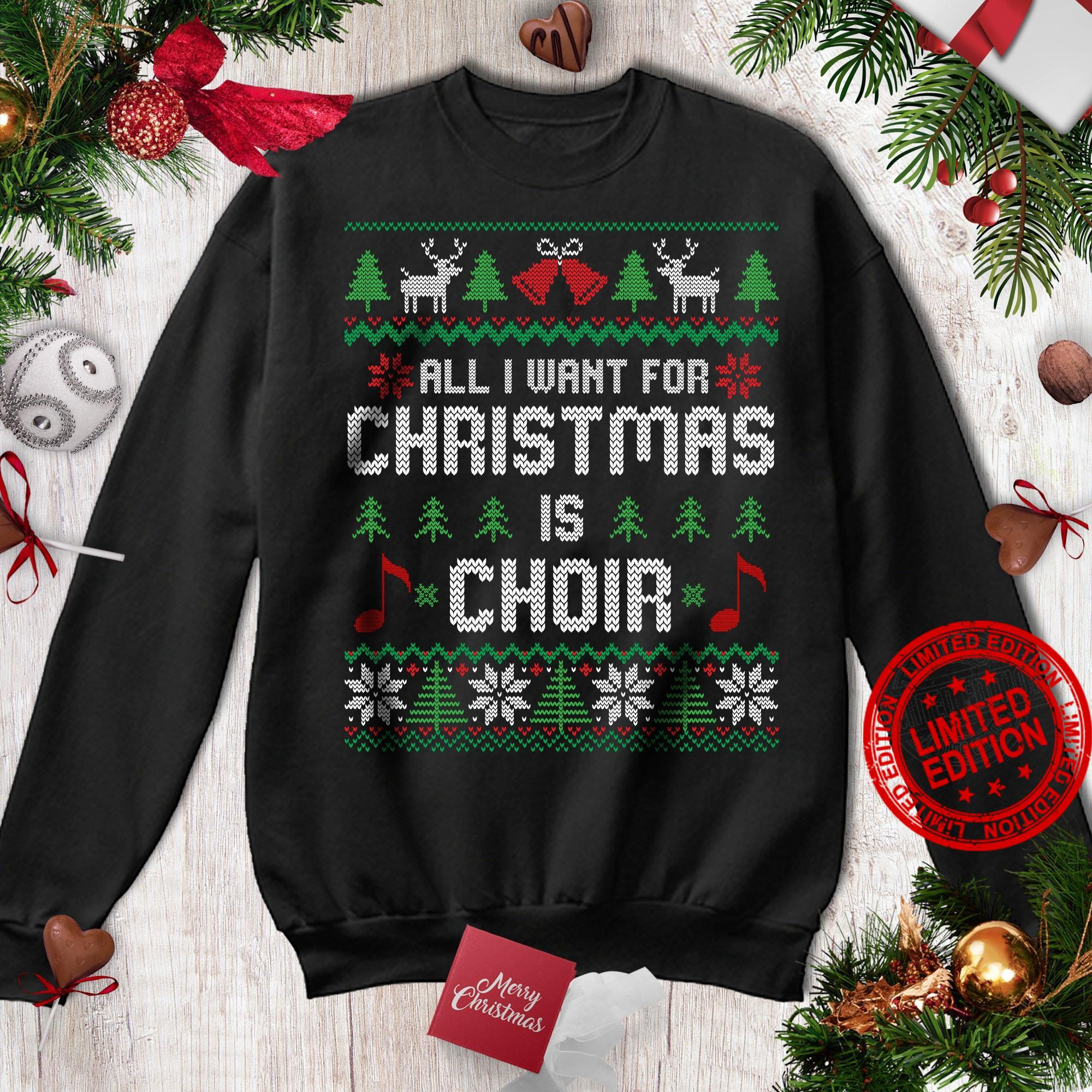 All I Want For Christmas Is Choir Shirt