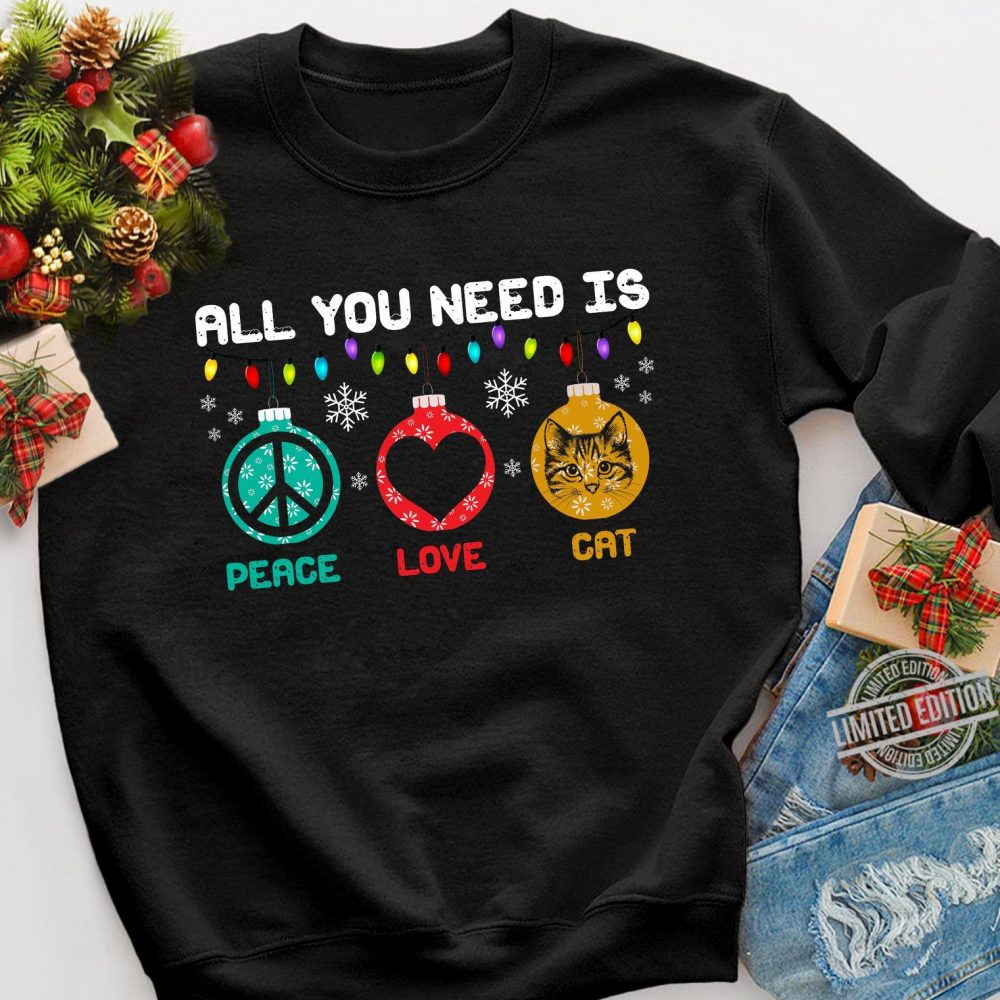 All You Need is Peace Love And Cat Christmas Shirt