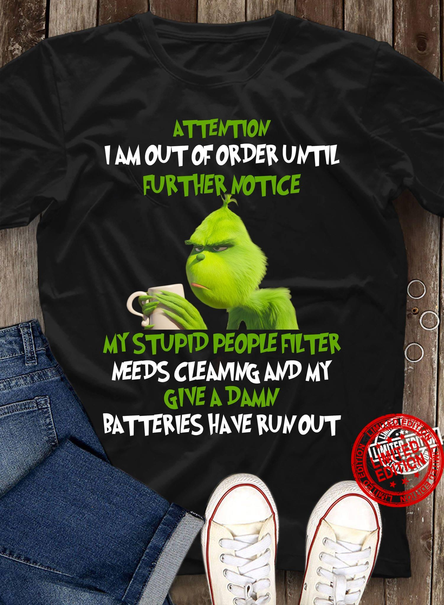 Attention I Am Out Of Order Until Further Notice My Stupid People Filter Needs Cleaning And My Give A Damn Shirt