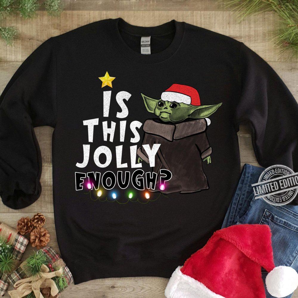 Baby Yoda Is This Jolly Enough Shirt