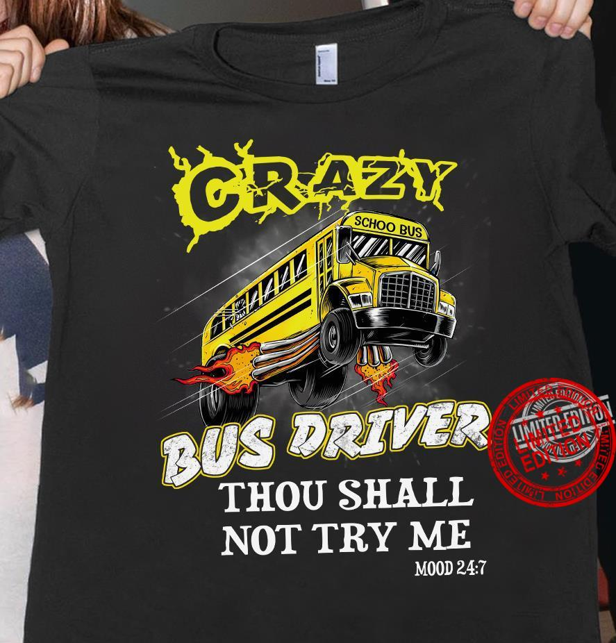 Crazy Bus Driver Thou Shall Not Try Me Shirt