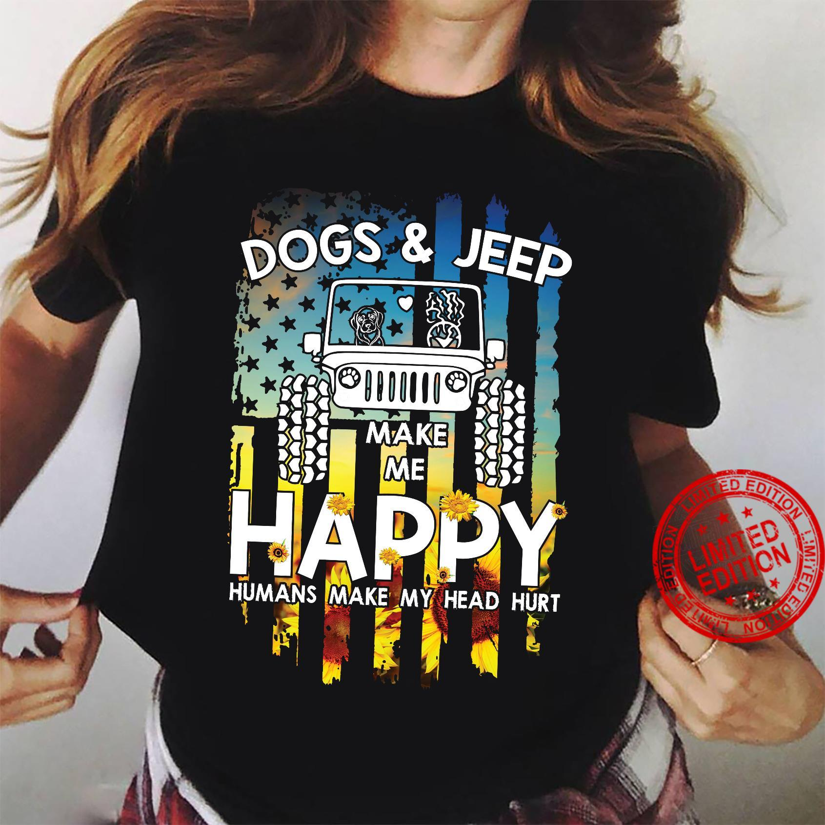 Dogs and jeep make me happy humans make my head hurt shirt ladies tee