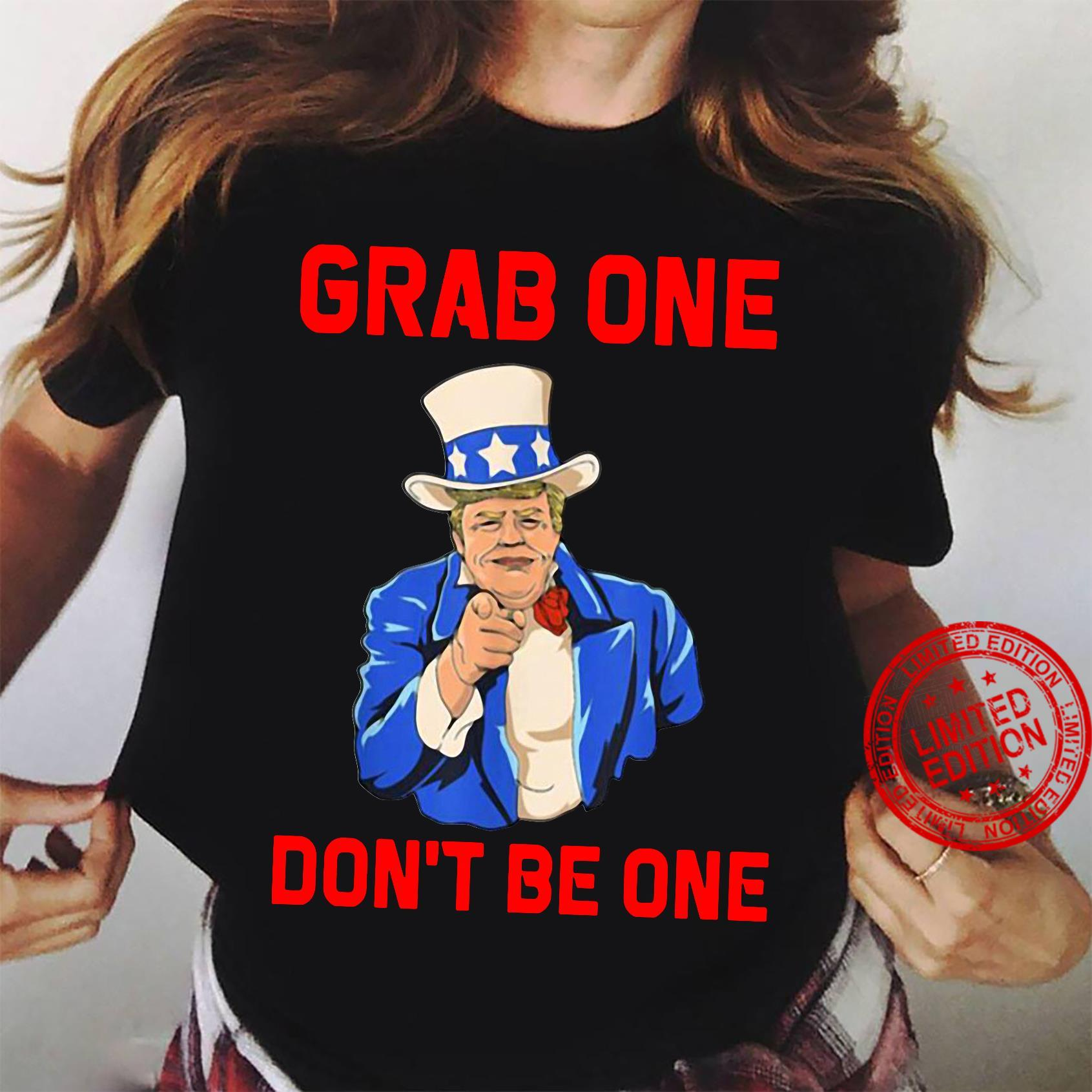 Donald Trump grab one don't be one shirt ladies tee
