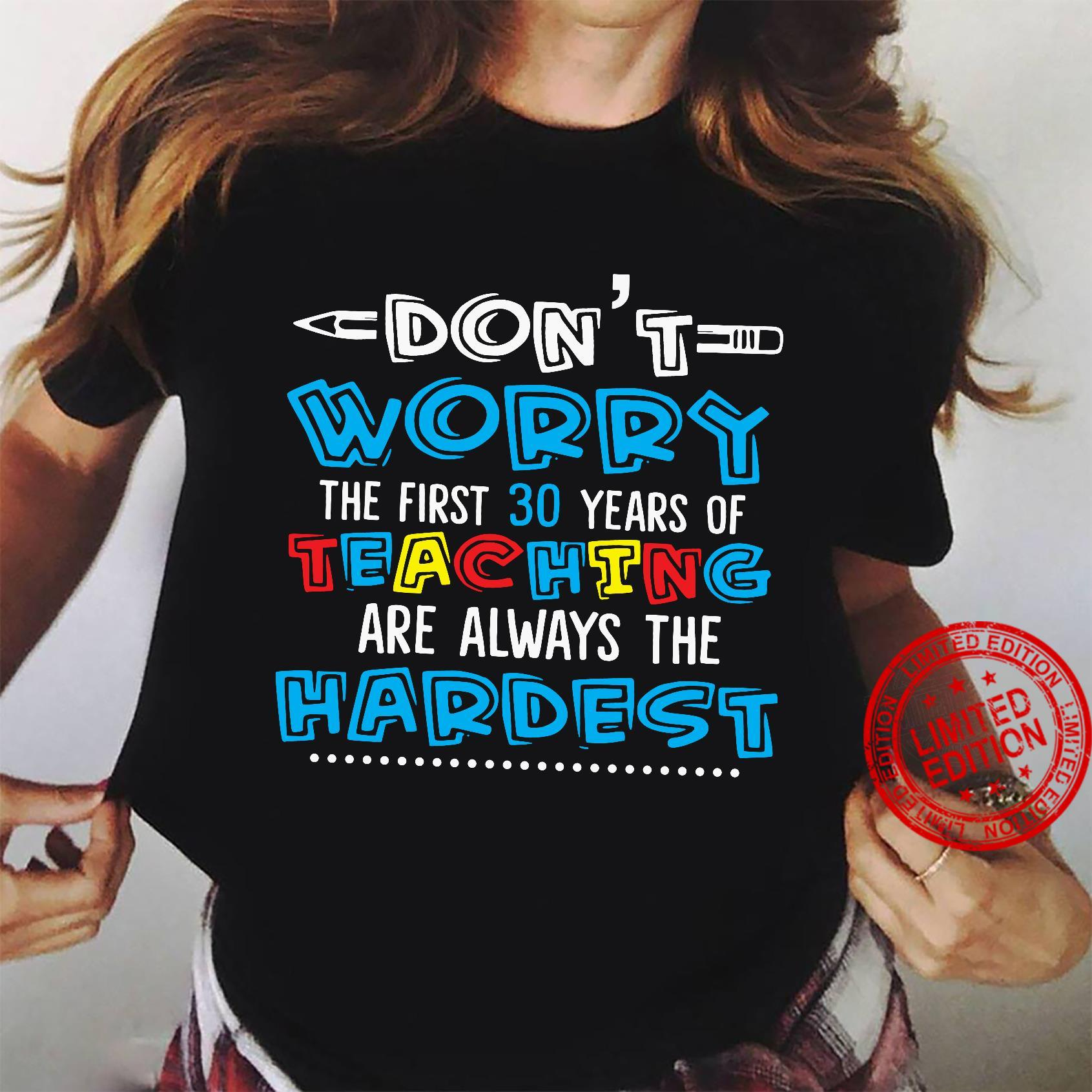 Don't Worry The First 30 Years Of Teaching Shirt ladies tee