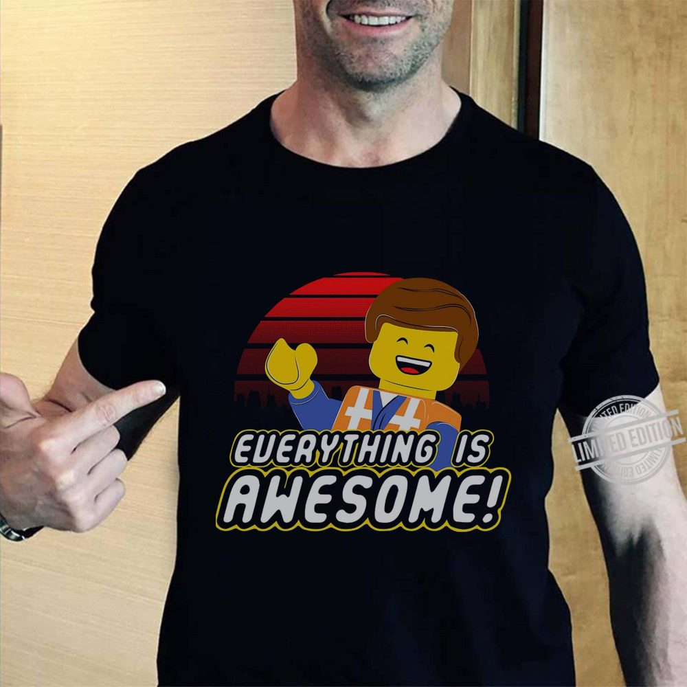 Everything Is Awesome Shirt