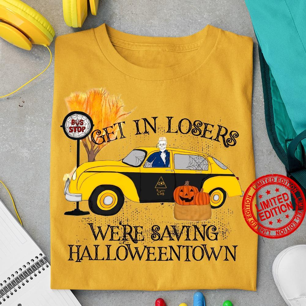Get In Losers We're Saving Halloween Town Shirt