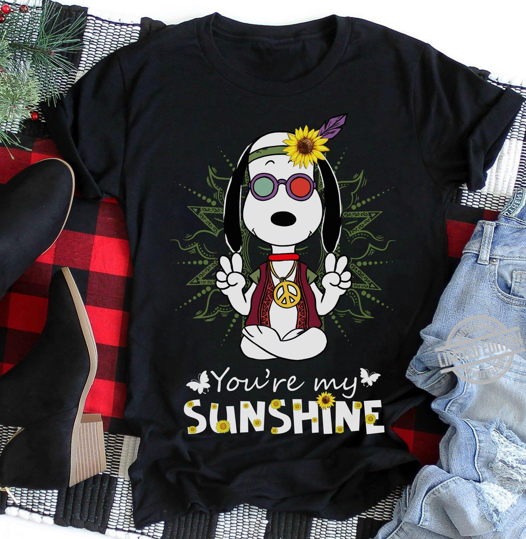 Hippi Snoopy You're My Sunshine Shirt