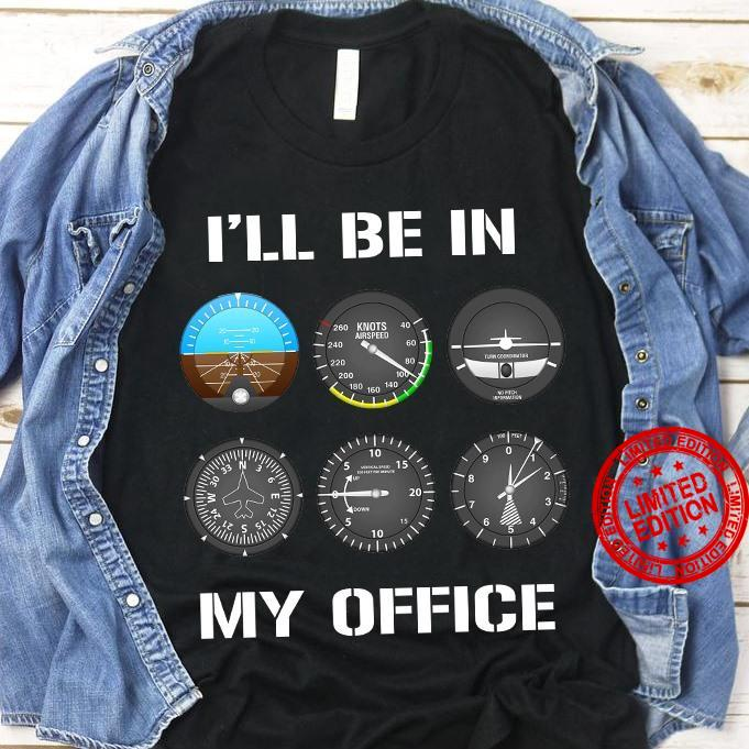 I'll Be In My Office Shirt