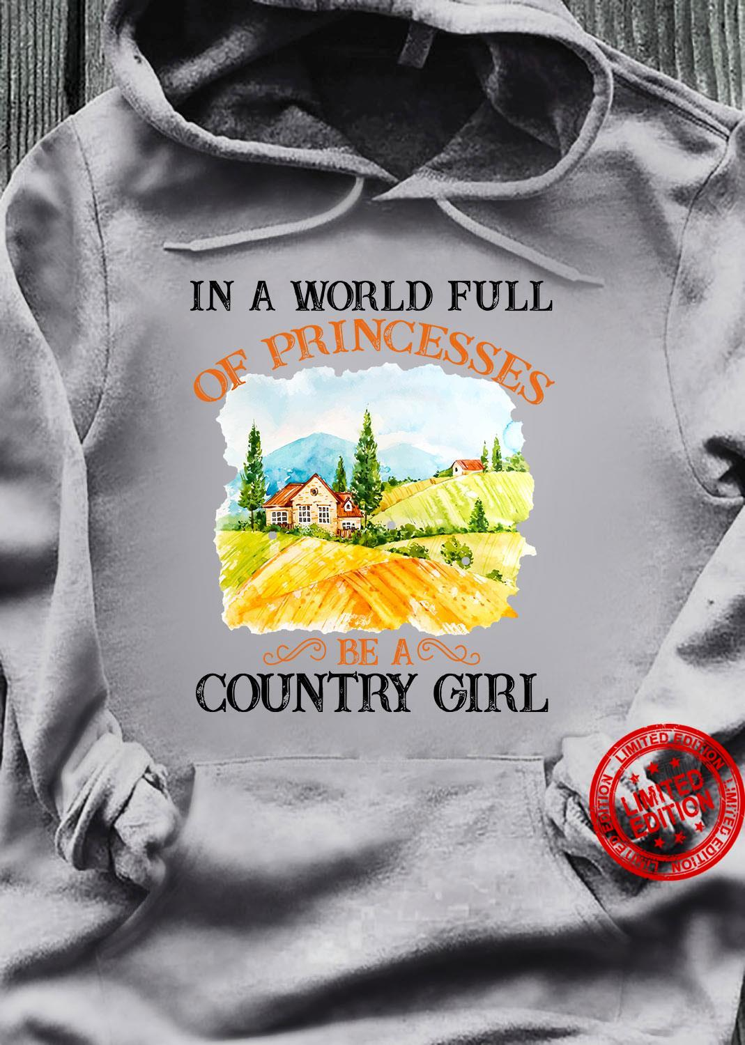In A World Full Of Princesses Be A Country Girl Shirt