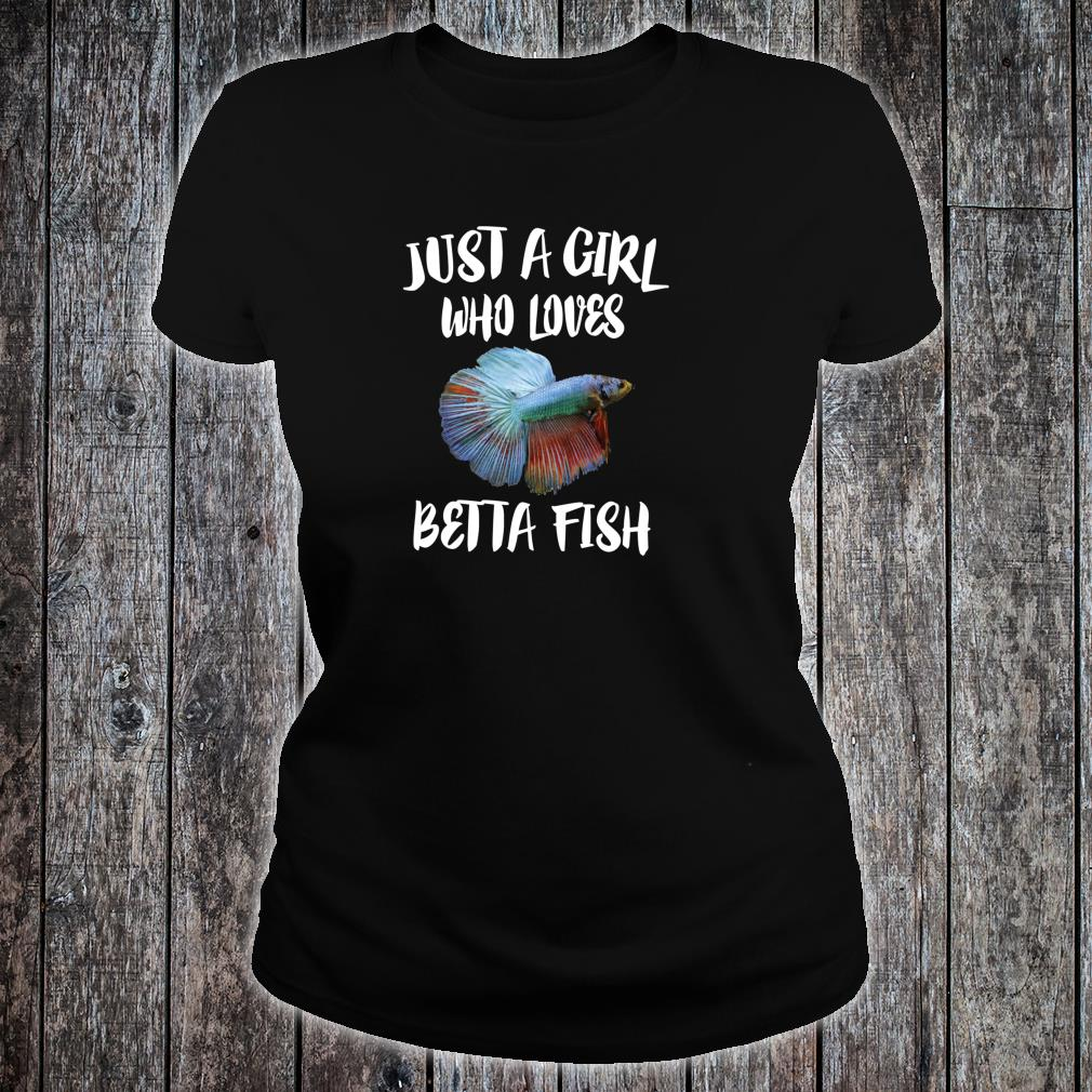 Just A Girl Who Loves Betta Fish Shirt ladies tee