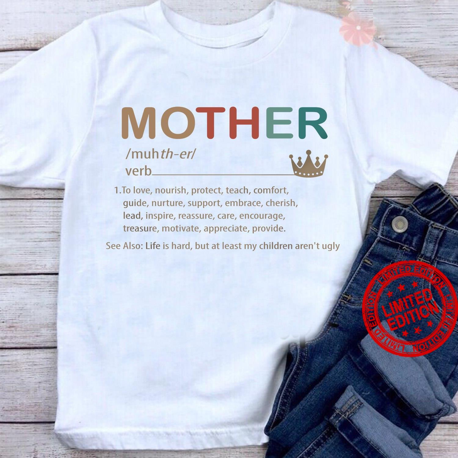 Mother To Love Nourish Protect Teach Comfort Shirt