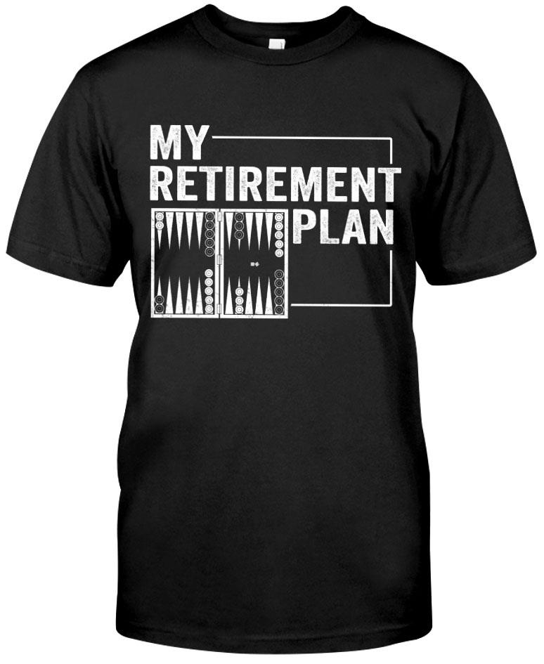 My Retirement Plan Shirt