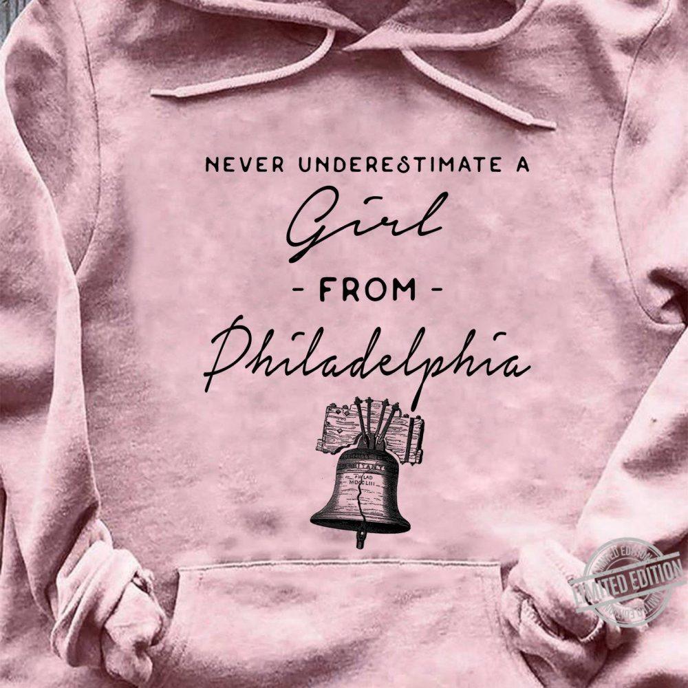 Never Underestimate A Girl From Philadelphia Shirt