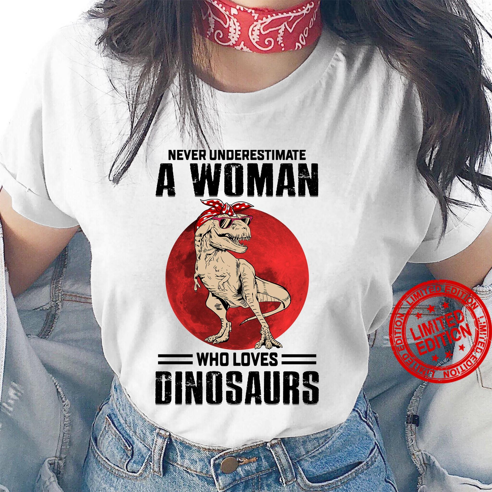 Never Underestimate A Woman Who Loves Dinosaurs Shirt