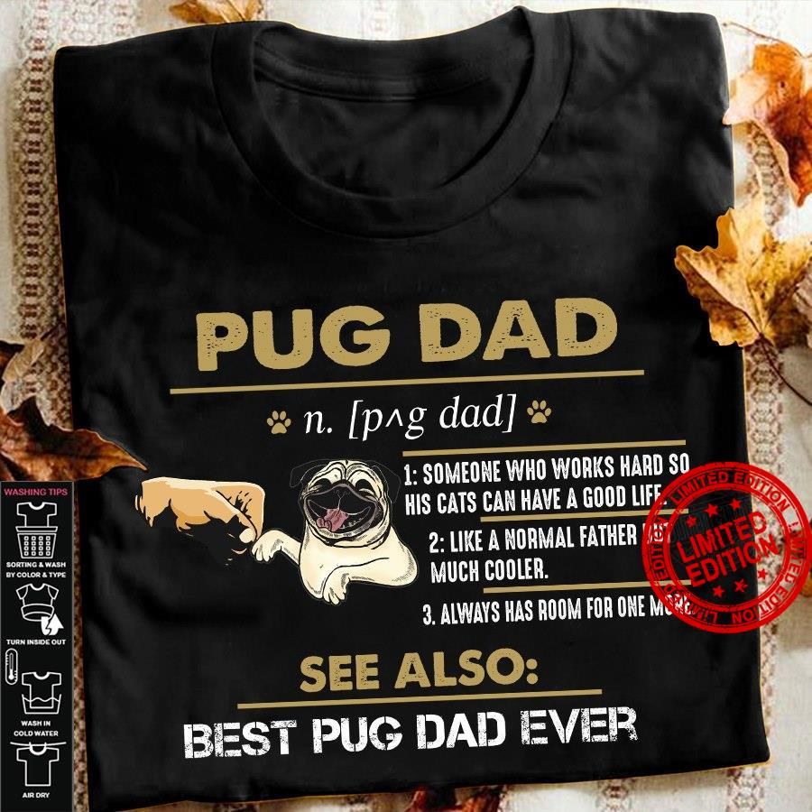 Pug Dad See Also Best Pug Dad Ever Shirt