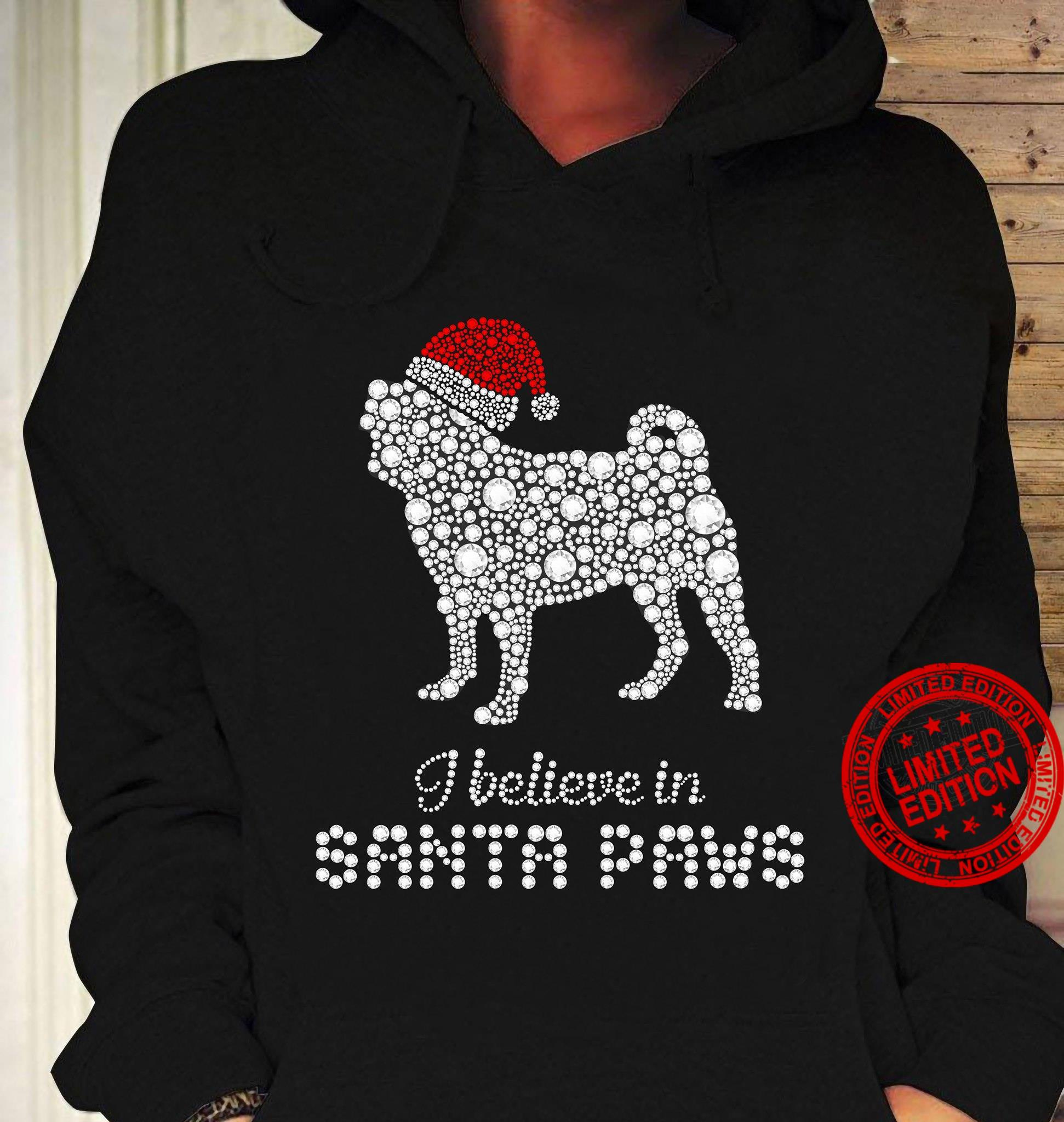 Pug With Santa Hat I Believe In Santa Paws Shirt