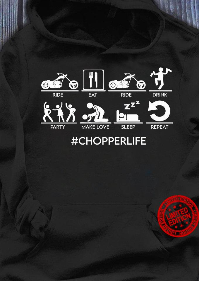 Ride Eat Ride Drink Party Make Love Sleep Repeat Chopper Life Shirt