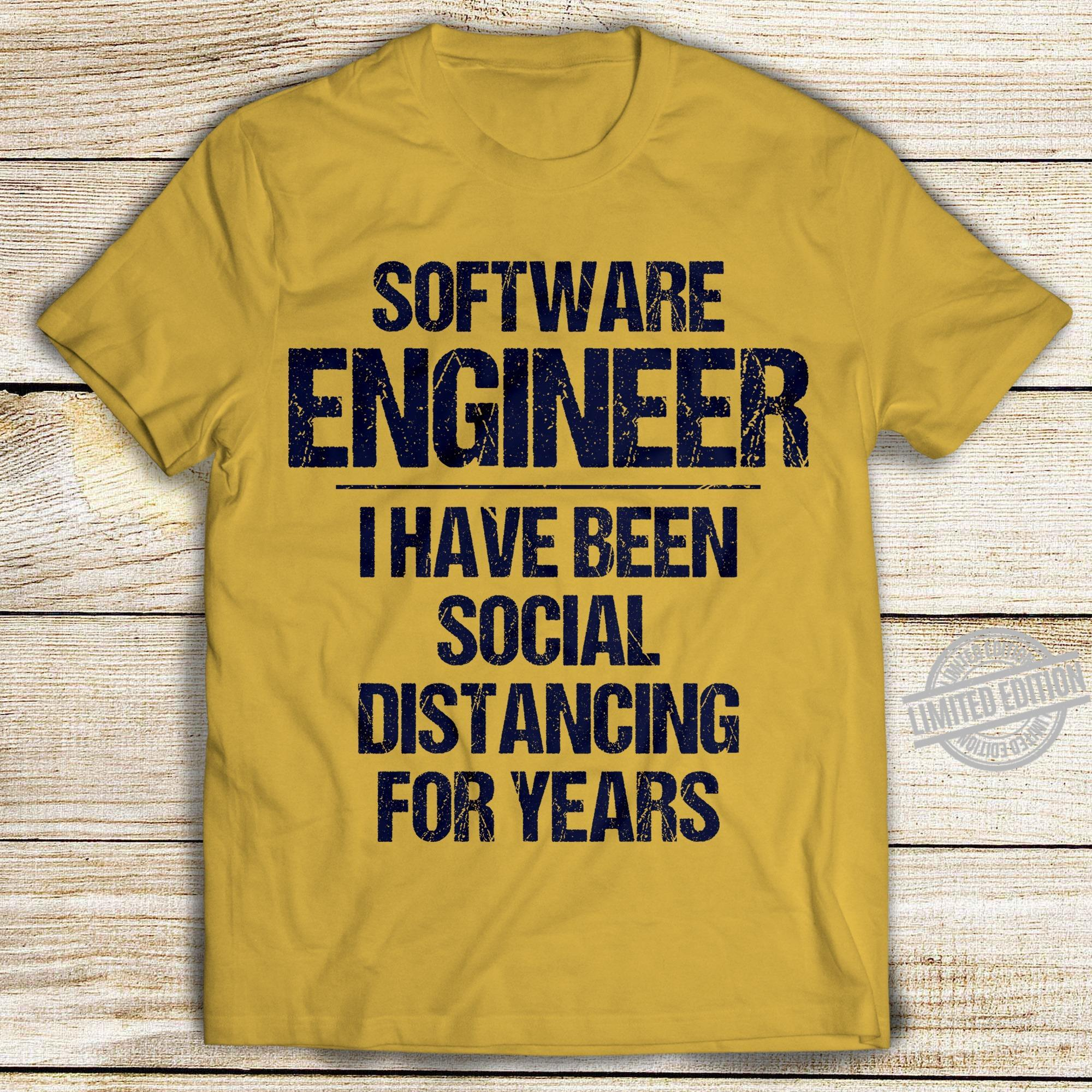 Software Engineer I Have Been Social Distancing For Years Shirt