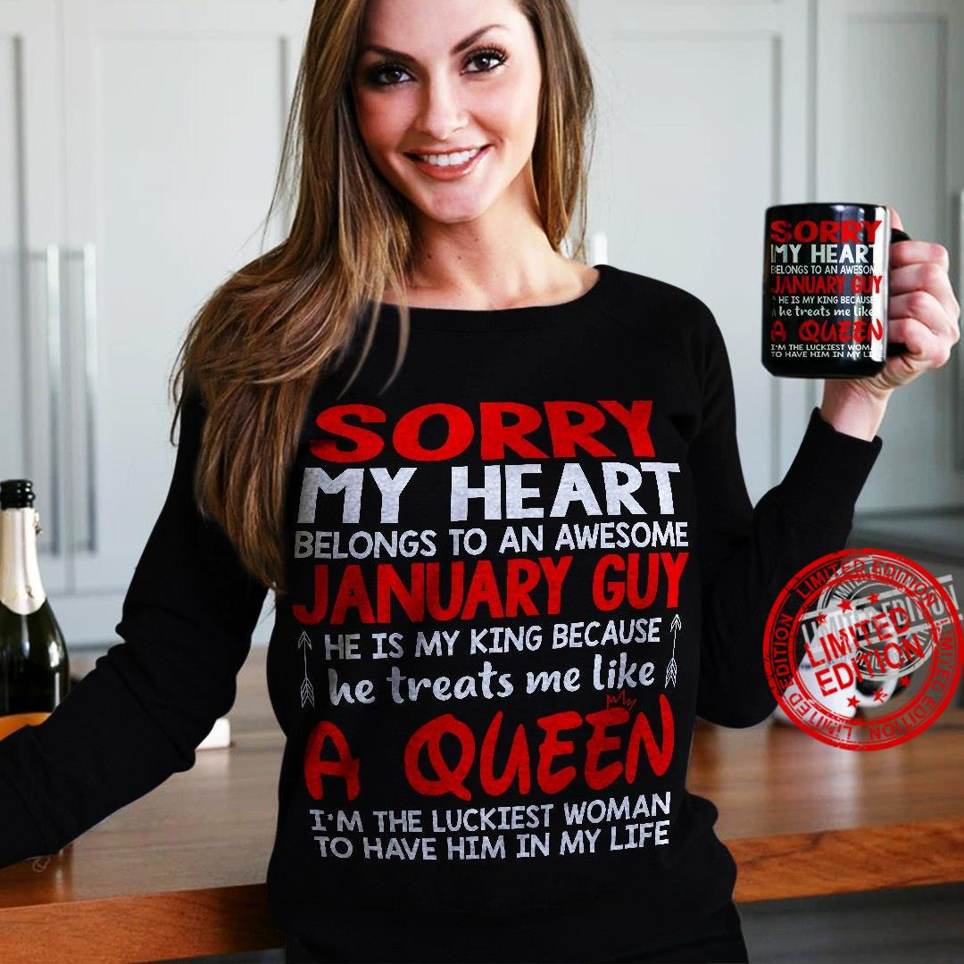 Sorry My Heart Belongs To An Awesome January Guy A Queen Shirt
