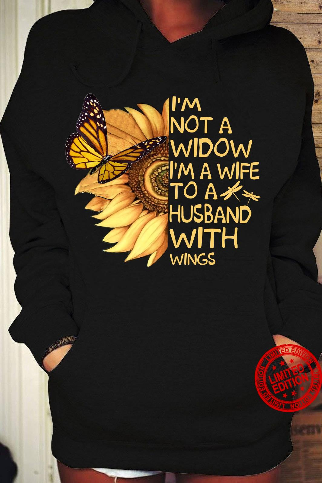 Sunflower I'm Not A Widow I'm The Wife To A Husband With Wings Shirt