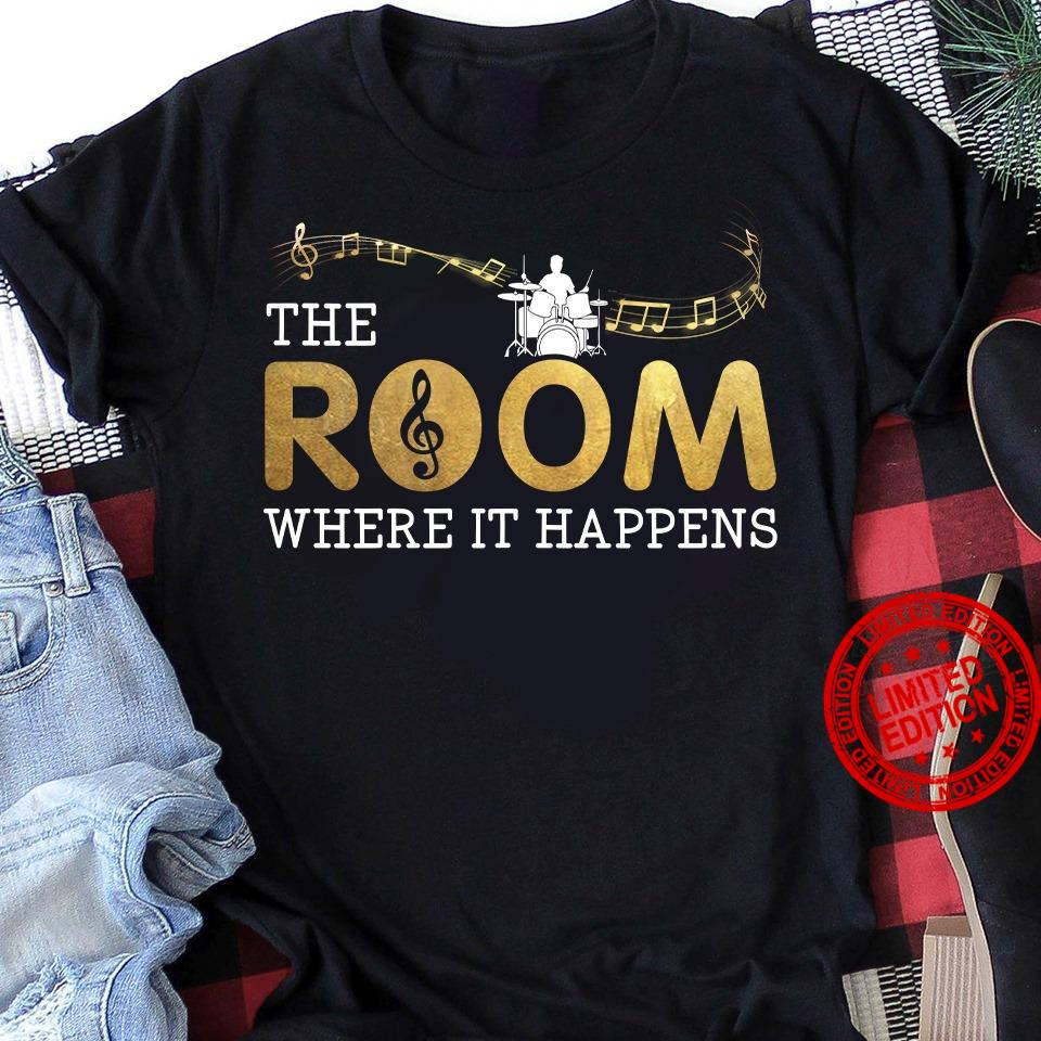 The Room Where It Happens Shirt