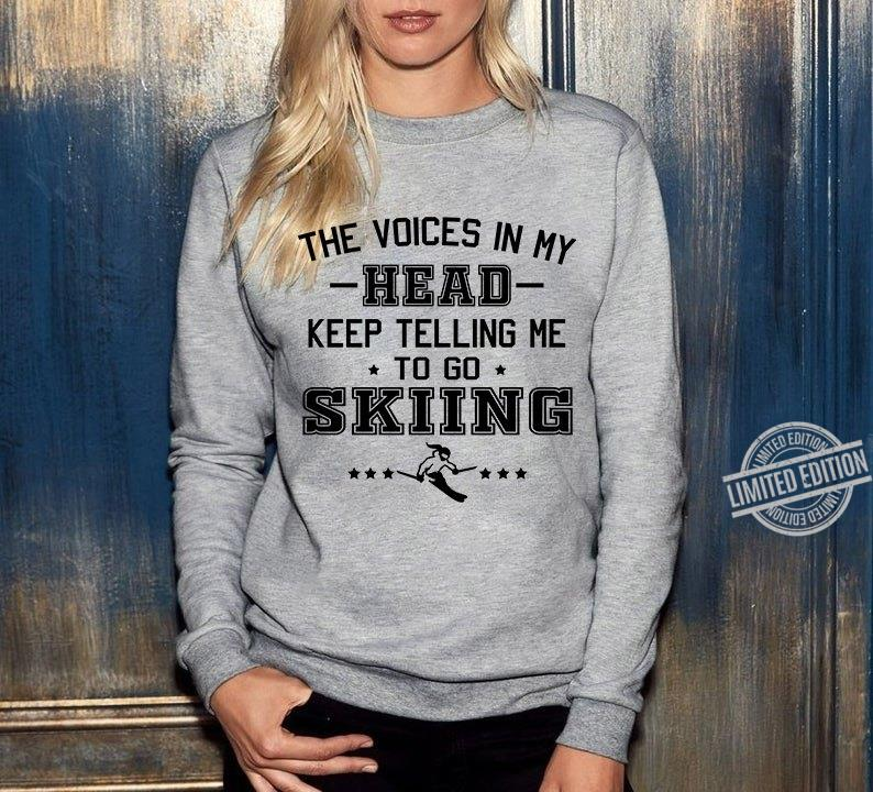 The Voices In My Head Keep Telling Me To Go Skiing Shirt
